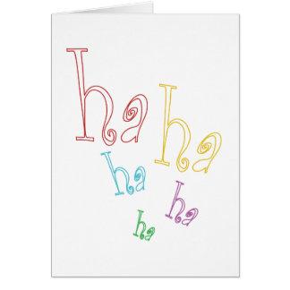 Ha ha ha! card