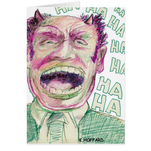 """Ha Ha Ha"" Greeting Card"