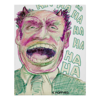 """Ha Ha Ha"" Posters"