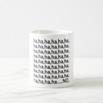 sarcasm, funny, haha, humor, joke, lol, memes, omg, laughter, mug, fun, internet memes, haha...no, funny mug, Caneca com design gráfico personalizado