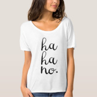 Ha No! Sarcastic Tee for Women
