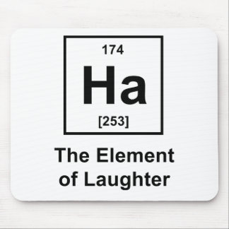 Ha, The Element of Laughter Mouse Pad