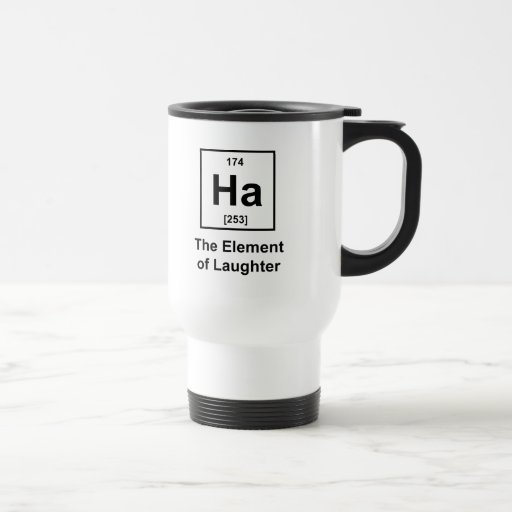 Ha, The Element of Laughter 15 Oz Stainless Steel Travel Mug