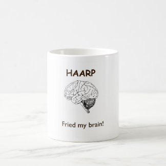 HAARP Fried My Brain Mug