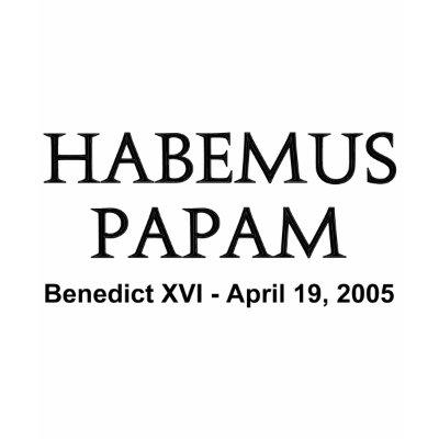 http://rlv.zcache.com/habemus_papam_tshirt-p235580763221715414ybzc_400.jpg