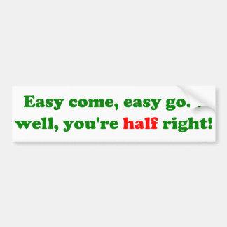¡Haber venido fácil fácil va … Etiqueta De Parachoque
