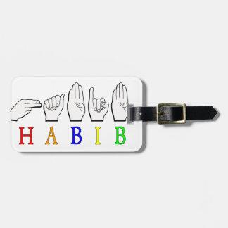 HABIB FINGERSPELLED ASL NAME SIGN BAG TAG