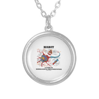 Habit A Form Of Neurological Implementation Neuron Silver Plated Necklace