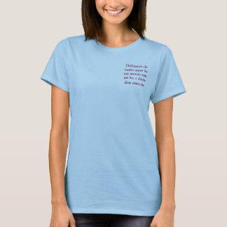 Habitacao de maior amor ke ess munde tem pa bo,... T-Shirt