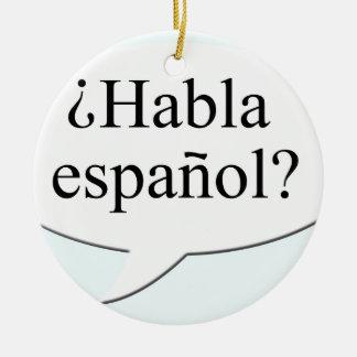 ¿Habla español? Do you speak Spanish? Ceramic Ornament
