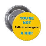 ¡Hable con los extranjeros, USTED no son, UN NIÑO! Pin