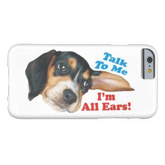 Hable conmigo, yo son todo el beagle de los oídos funda de iPhone 6 barely there