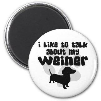 Hable de mi Weiner Imanes Para Frigoríficos