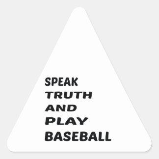 Hable el béisbol de la verdad y del juego pegatina triangular