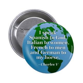 Hable el globo español, italiano, francés, alemán pin redondo 5 cm