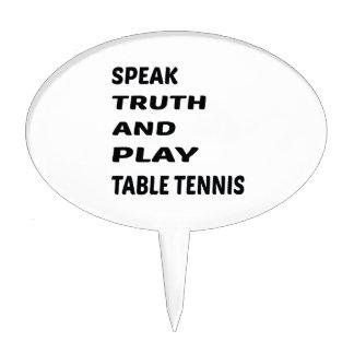 Hable el tenis de tabla de la verdad y del juego decoración de tarta