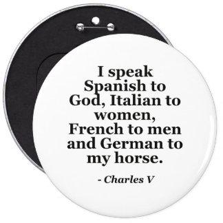 hable la cita española, italiana, francesa, pin redondo 15 cm
