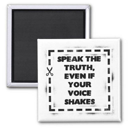 Hable la verdad, incluso si su voz sacude iman de nevera