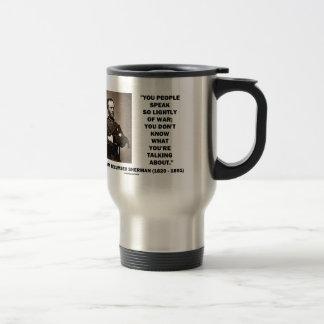 Hable tan ligeramente de la guerra Guillermo T. Sh Tazas De Café