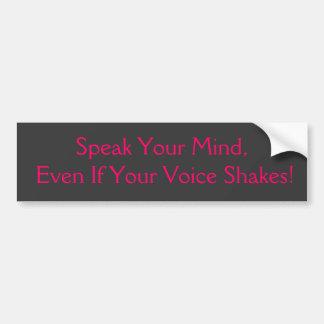 ¡Háblele mente, incluso si su voz sacude! Pegatina Para Auto