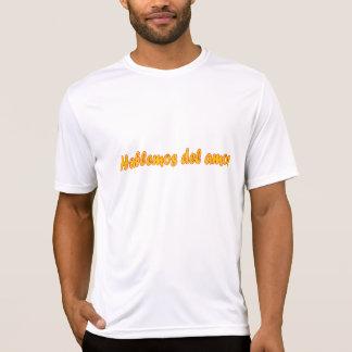Hablemos del amor camiseta