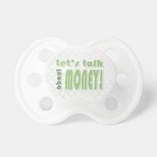 Hablemos del dinero chupetes de bebe