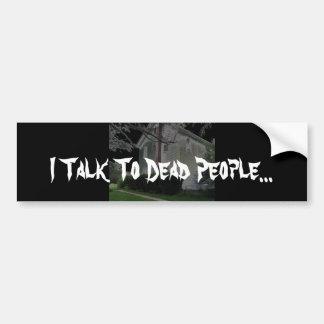Hablo con la gente muerta… pegatina para auto