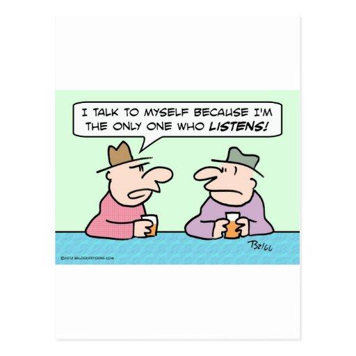 Hablo conmigo mismo porque solamente escucho postales