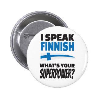 ¿Hablo finés - cuál es su superpotencia? Pin Redondo De 2 Pulgadas