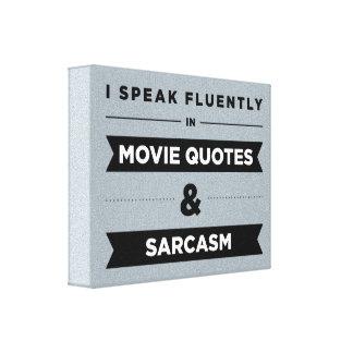 Hablo fluido en citas y sarcasmo de la película impresiones en lona estiradas