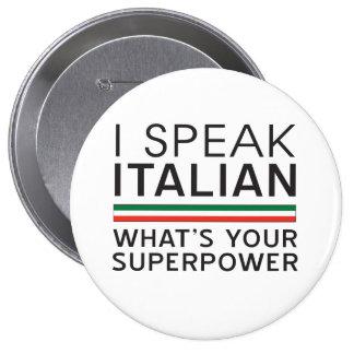 ¿Hablo italiano cuál es su superpotencia? Pin Redondo De 4 Pulgadas