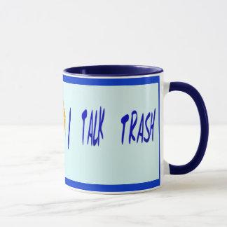 HABLO la taza de la BASURA