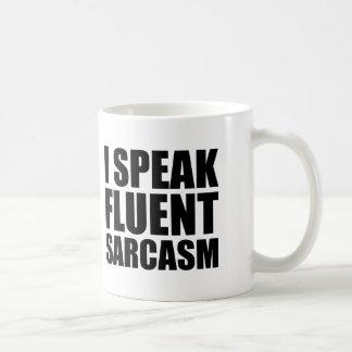 Hablo la taza divertida del sarcasmo fluido