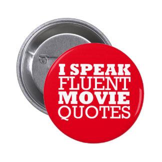 Hablo las citas fluidas de la película - pin redondo de 2 pulgadas