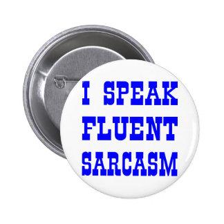 Hablo sarcasmo fluido pin redondo de 2 pulgadas