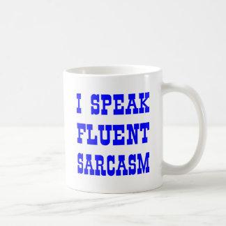 Hablo sarcasmo fluido taza