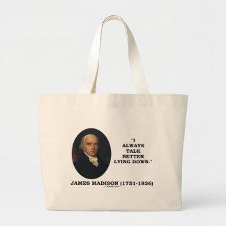 Hablo siempre mejor acostarse (James Madison) Bolsa Tela Grande