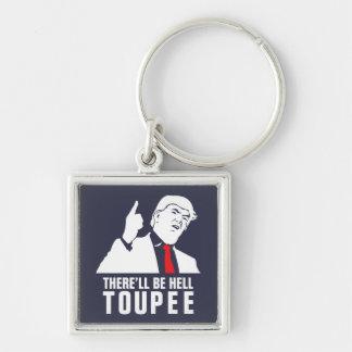 Habrá toupee del infierno - Donald Trump 2016 Llavero Cuadrado Plateado