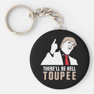 Habrá toupee del infierno - Donald Trump 2016 Llavero Redondo Tipo Pin