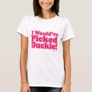 ¡Habría escogido Duckie! Playera