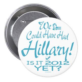 Habríamos podido tener Hillary Pin Redondo De 3 Pulgadas