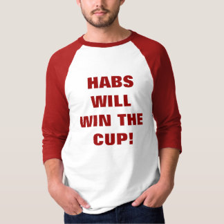 HABS WILL WIN THE CUP! T-Shirt