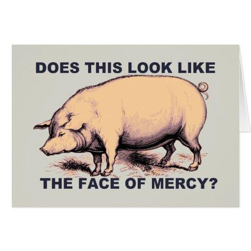 ¿Hace este parecer la cara de la misericordia?  Ce Tarjetón