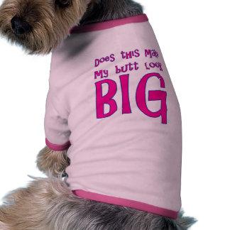 Hace esto hacen mi mirada del extremo grande camisetas de perro