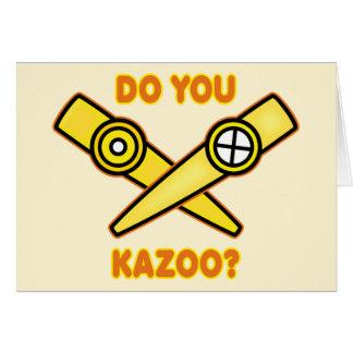 ¿Hace usted Kazoo? Tarjeton