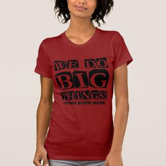 Hacemos cosas grandes camiseta