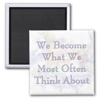 Hacemos en lo que pensamos lo más a menudo posible iman