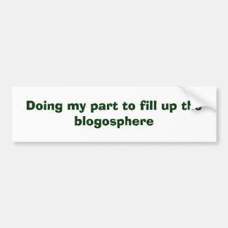 Hacer mi parte para llenar el blogosphere etiqueta de parachoque
