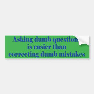 Hacer preguntas mudas es más fácil pegatina para auto