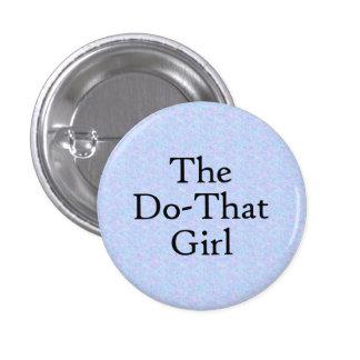 Hacer-Que botón del chica Pin Redondo De 1 Pulgada